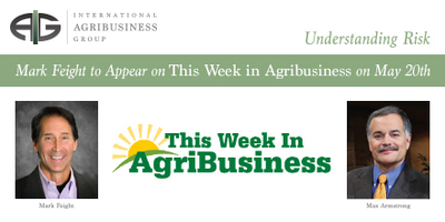 Mark Feight to Appear on This Week in Agribusiness on May 18th